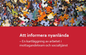 Ny FoU-rapport: Att informera nyanlända – en kartläggning av arbetet i mottagandeteam och socialtjänst